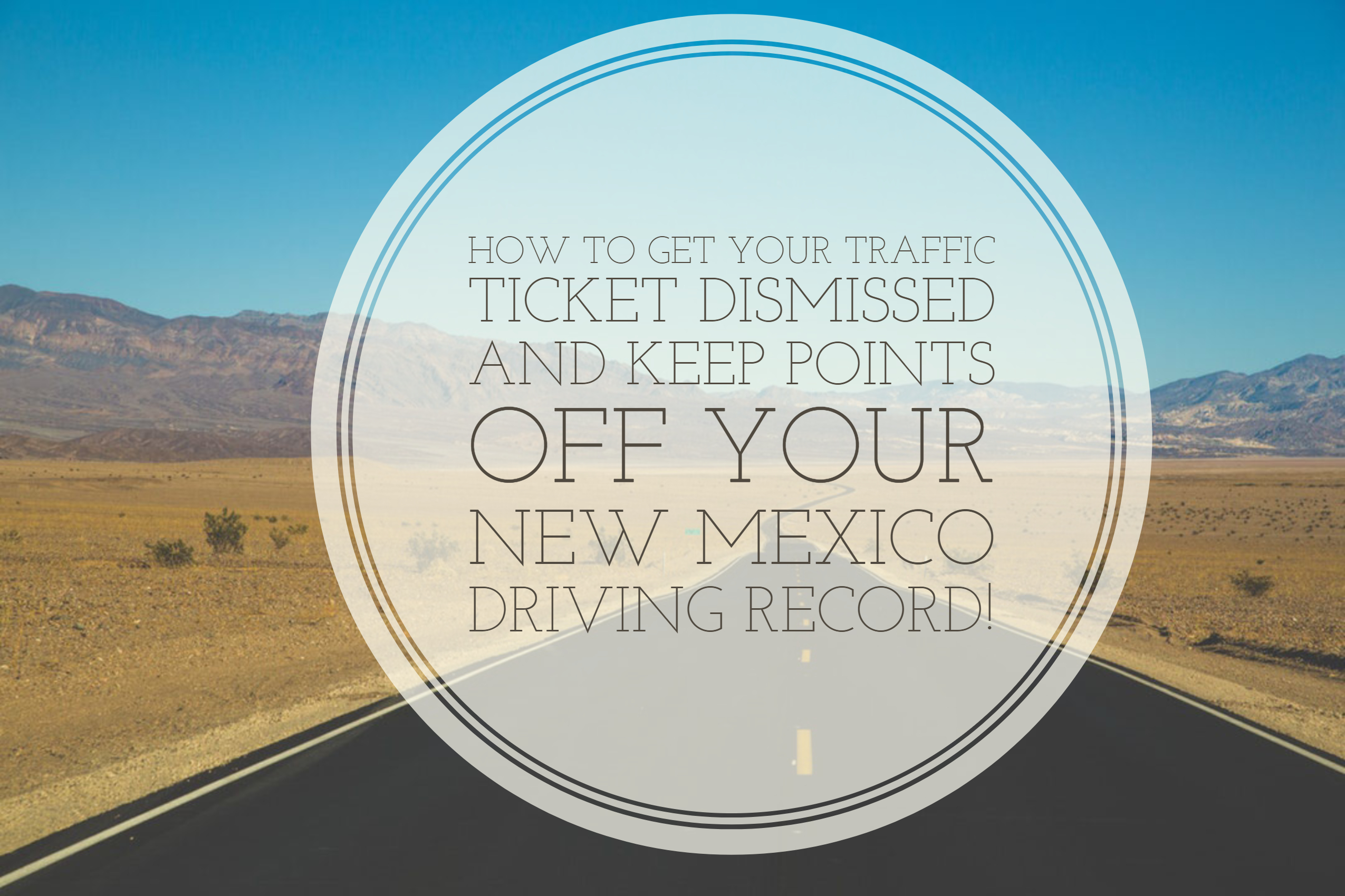How to Get Your New Mexico Traffic Ticket Dismissed | DMV Assistant